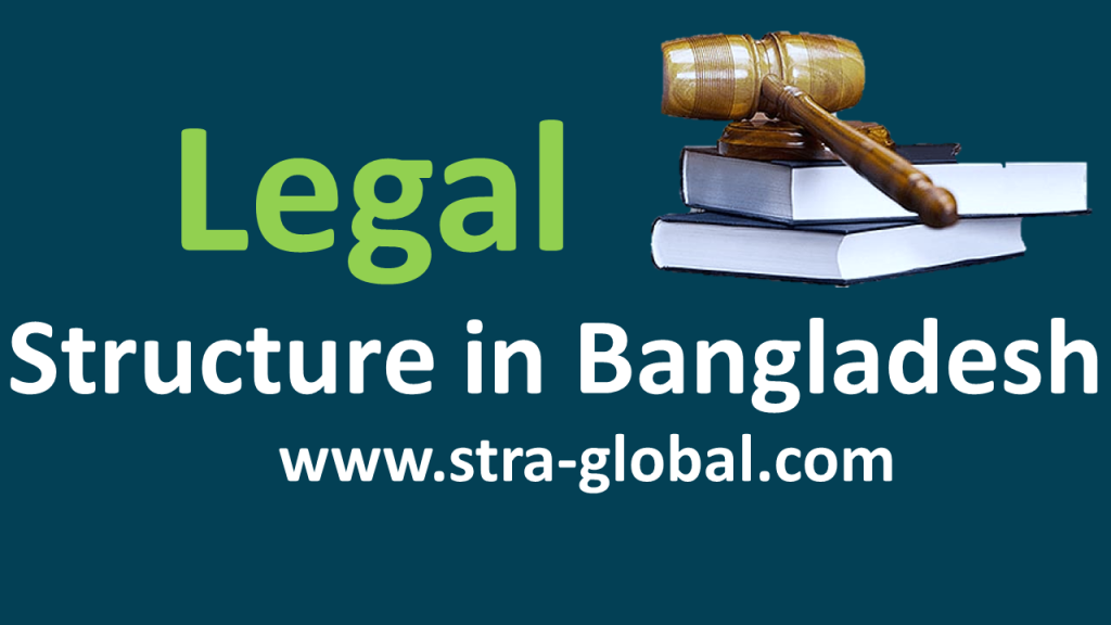 The Legal Structure in Bangladesh